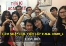Cảm nhận của học viên lớp TOEIC B 0208_2 – Thầy Hiếu