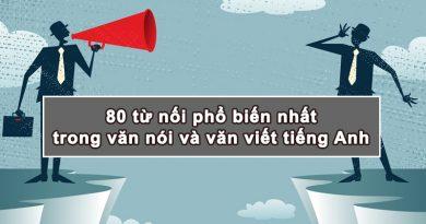 80 từ nối phổ biến nhất trong văn nói và văn viết tiếng Anh