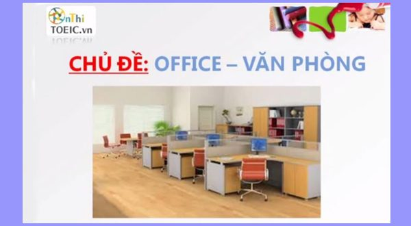 tu-vung-toeic-chu-de-office